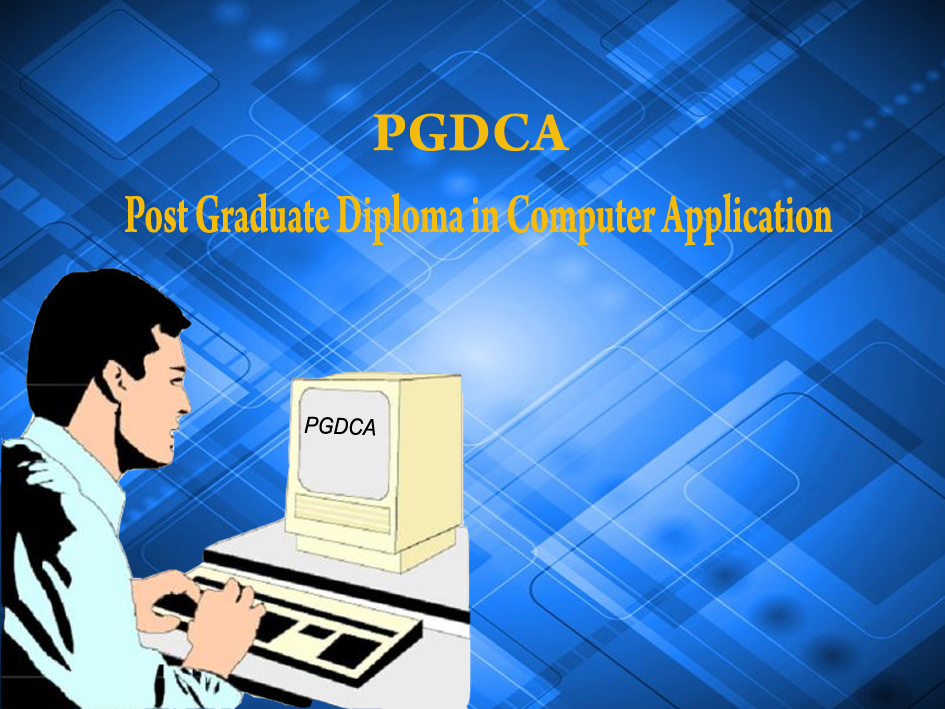 Post Graduate Diploma in Computer Applications (PGDCA)